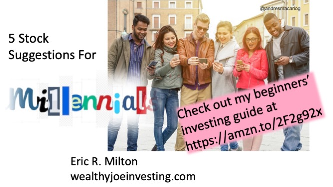 Five Stocks For Millennials!