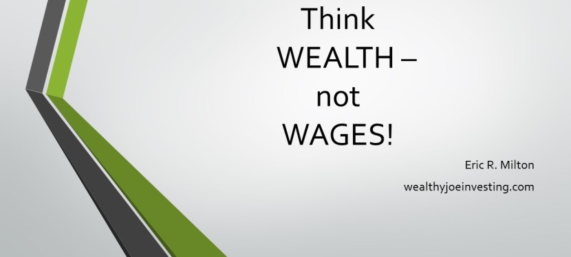 Think Wealth, Not Wages!