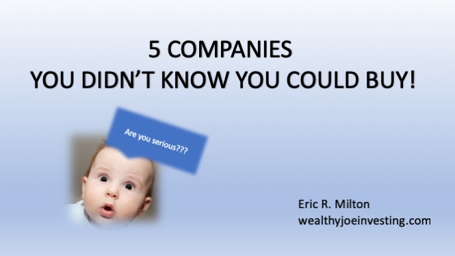 5 Companies You Didn't Know You Could Buy!