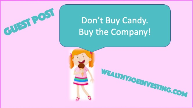 Guest Post: Don't Buy Candy. Buy The Company!