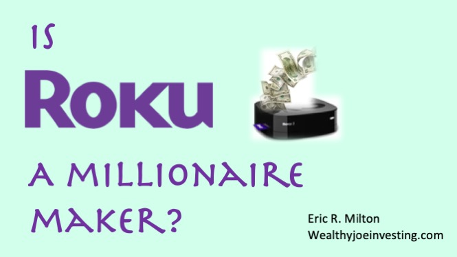 Is Roku A Millionaire Maker?