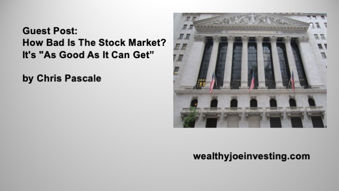"Guest Post: How Bad Is The Stock Market? It's ""As Good As It Can Get"""