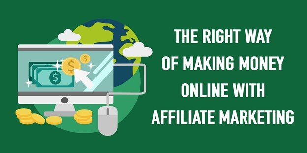 The Right Way of Making Money Online with Affiliate Marketing