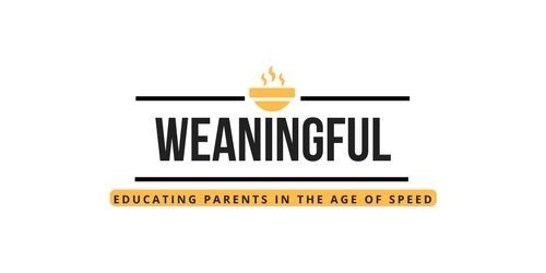 Weaningful