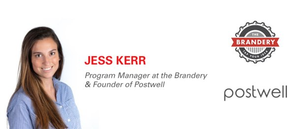 Jess Kerr - Program Manager at the Brandery & Founder of Postwell