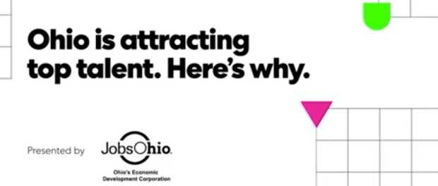 Ohio is attracting top talent. Here's why. - Presented by JobsOhio Logo