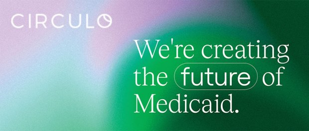 Circulo-we're-creating-the-future-of-Medicaid