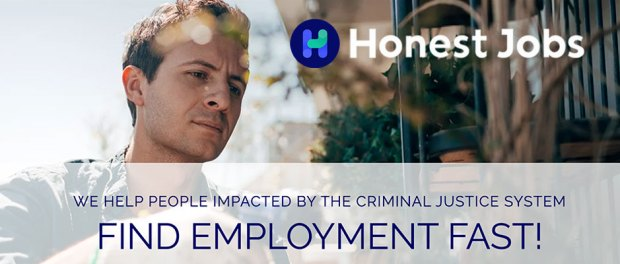 WE HELP PEOPLE IMPACTED BY THE CRIMINAL JUSTICE SYSTEM FIND EMPLOYMENT FAST! Honest Jobs Logo