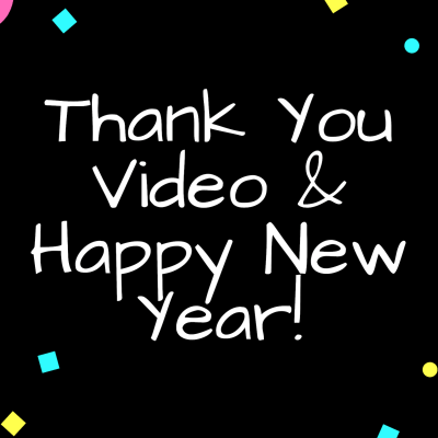 Thank You Video & Happy New Year!