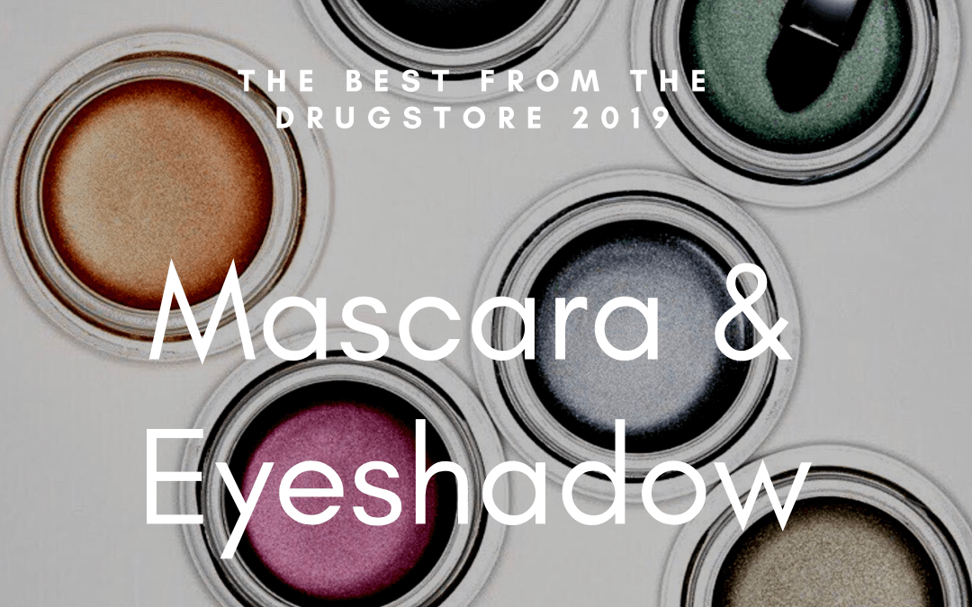 The Best Drugstore Mascaras & Eyeshadows 2019