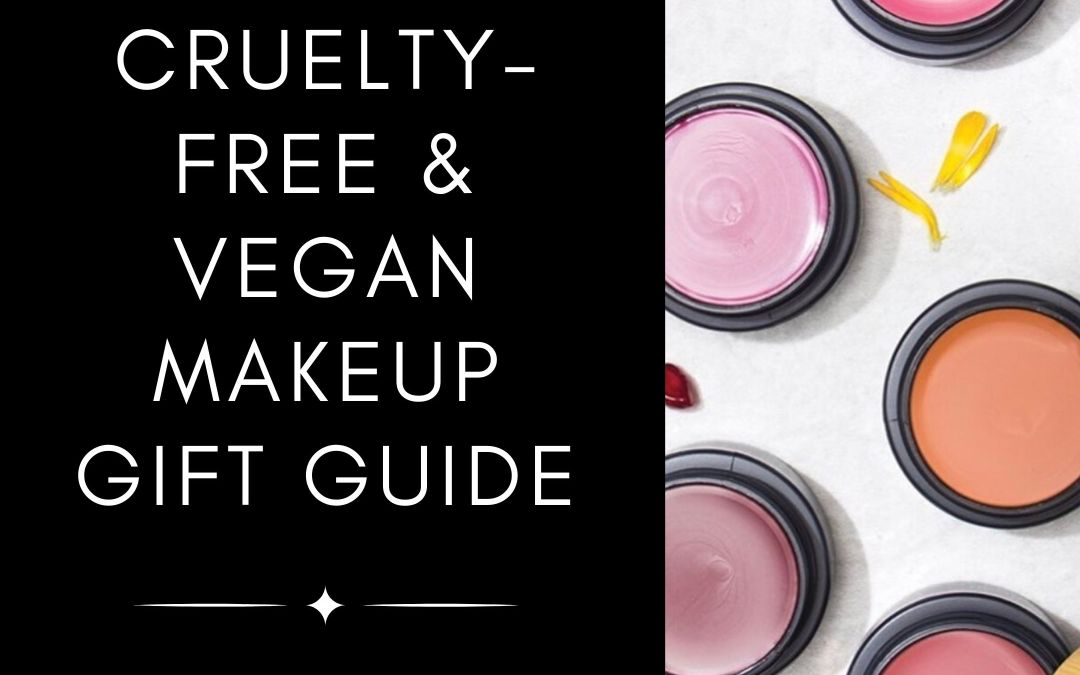 Cruelty-Free & Vegan Makeup Gift Guide Holiday 2019
