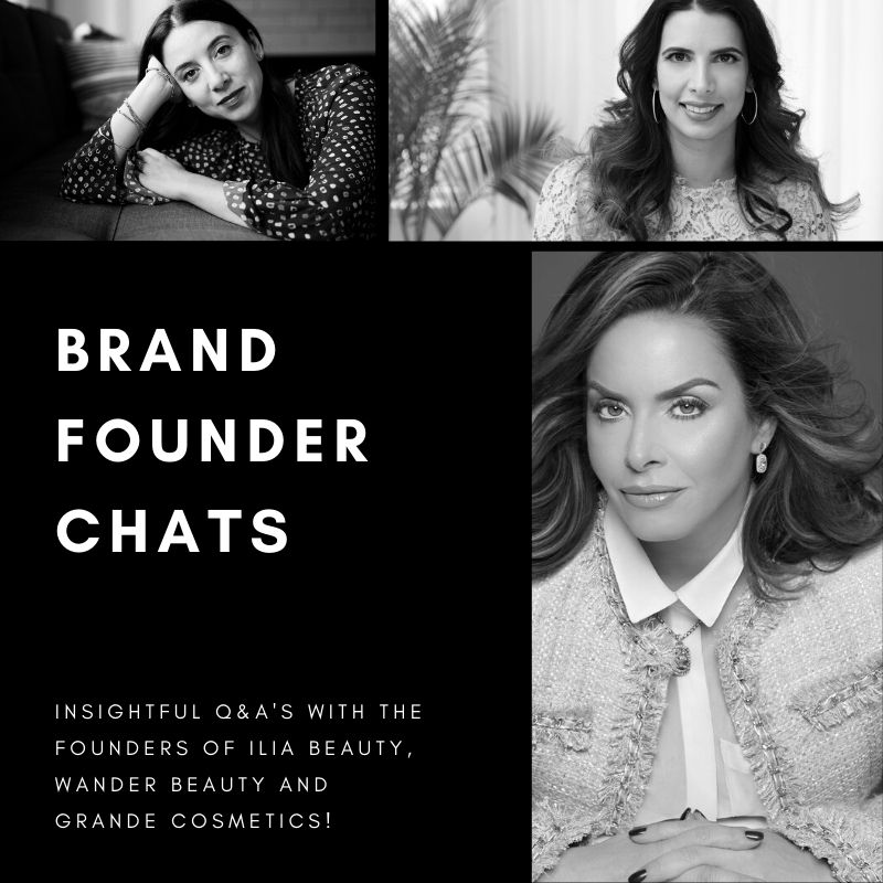Graphic for Brand Founder Chats featuring Ilia Beauty, Wander Beauty & Grande Cosmetics