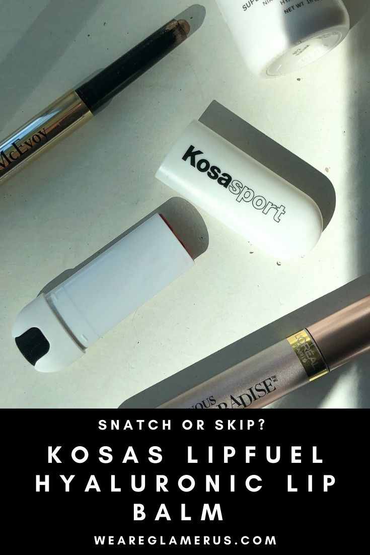 Check out my latest edition of Snatch or Skip with the Kosas Lipfuel Hyaluronic Lip Balm!