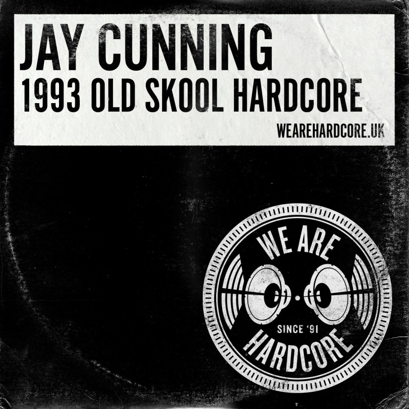 1993 Old Skool Hardcore - Jay Cunning WE ARE HARDCORE show