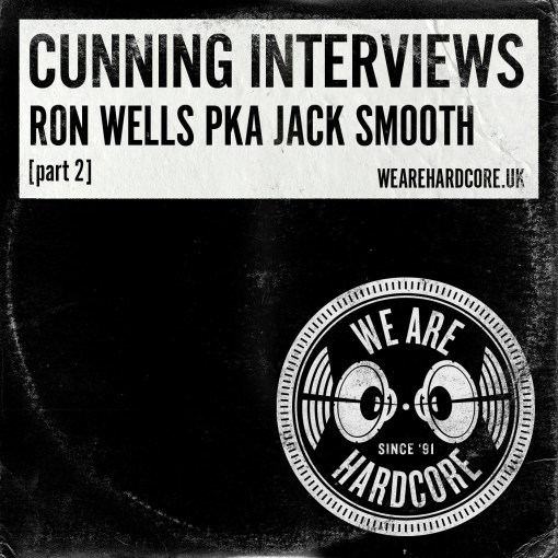 Ron Wells PKA Jack Smooth Interview - Jay Cunning WE ARE HARDCORE show