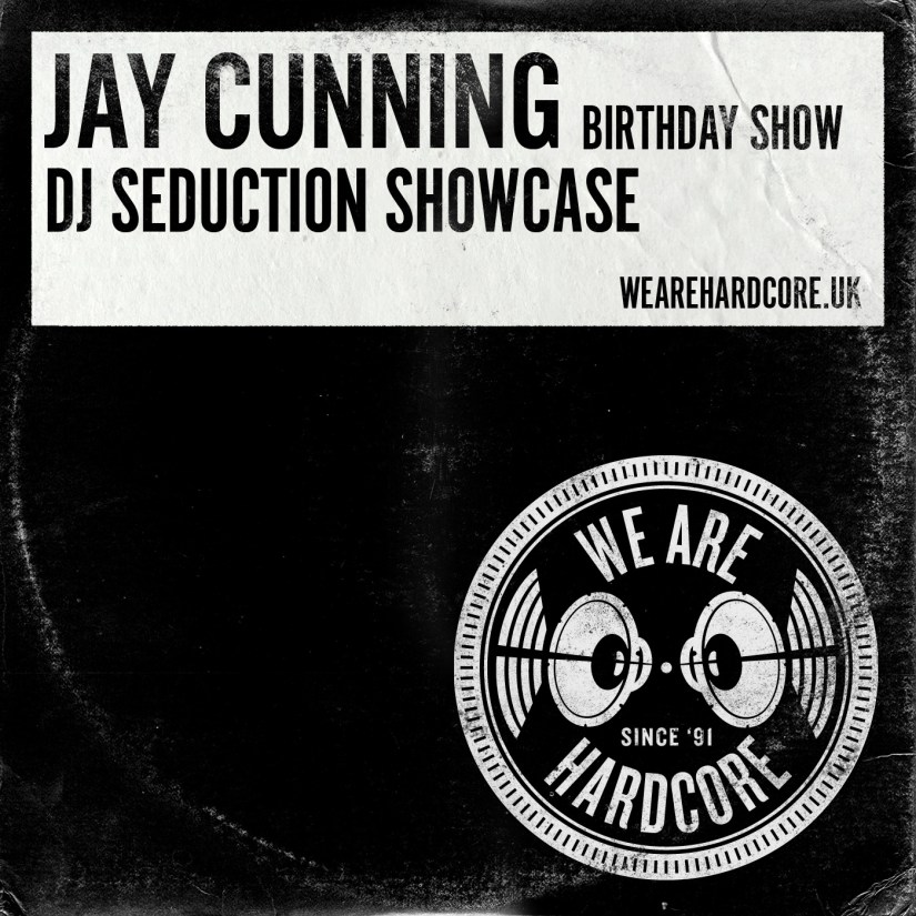 Jay Cunning - WE ARE HARDCORE - DJ Seduction Showcase