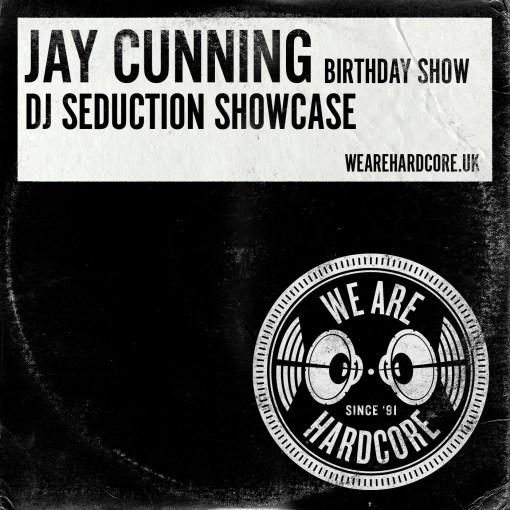 Jay Cunning - WE ARE HARDCORE - DJ Seduction Showcase