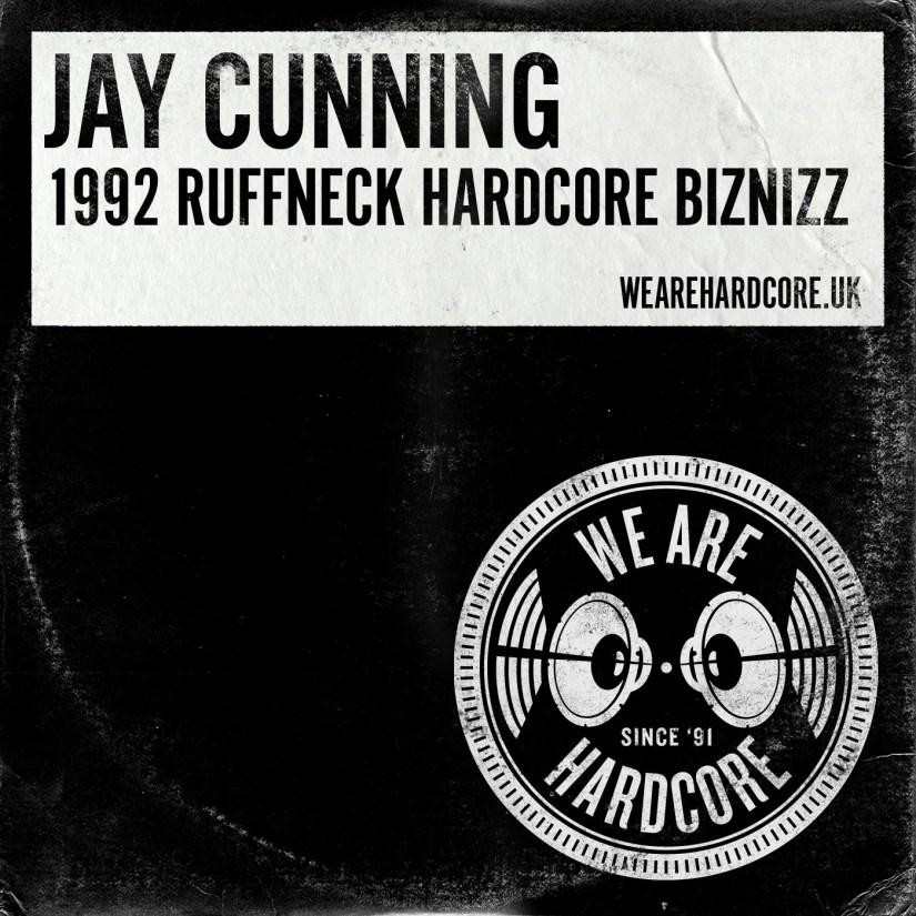 1992 Ruffneck Hardcore Biznizz - Jay Cunning WE ARE HARDCORE