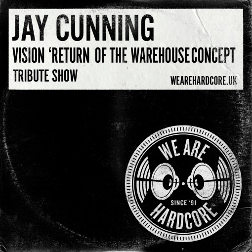 Vision 'Return of The Warehouse Concept' - Tribute Show - Jay Cunning WE ARE HARDCORE