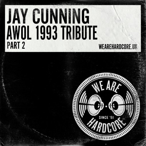 1993 AWOL Tribute - Jay Cunning WE ARE HARDCORE