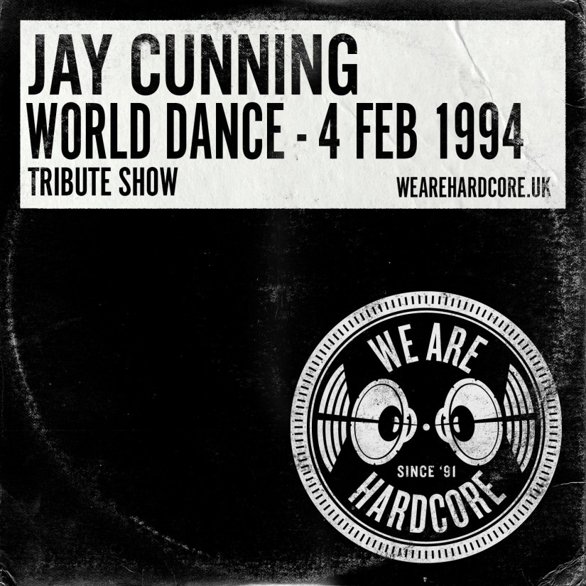 World Dance 4th Feb 1994 Tribute - Jay Cunning WE ARE HARDCORE