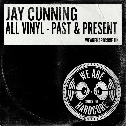 All Vinyl - Past & Present - Jay Cunning WE ARE HARDCORE
