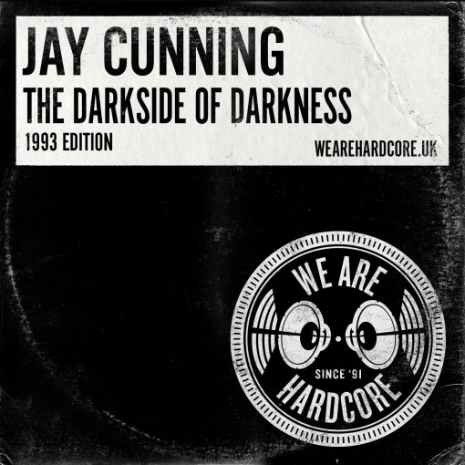 Darkside of Darkness - 1993 Edition - Jay Cunning - WE ARE HARDCORE