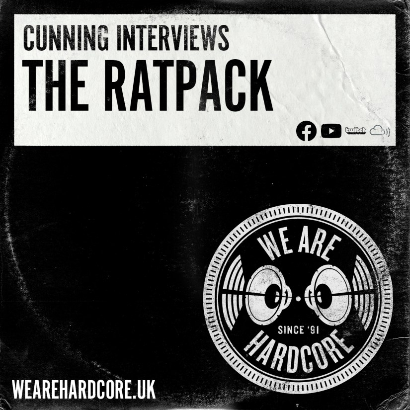Cunning Interviews | The RatPack - WE ARE HARDCORE