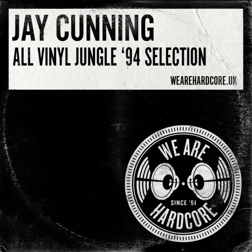 All Vinyl '94 Jungle Selection - Jay Cunning - WE ARE HARDCORE