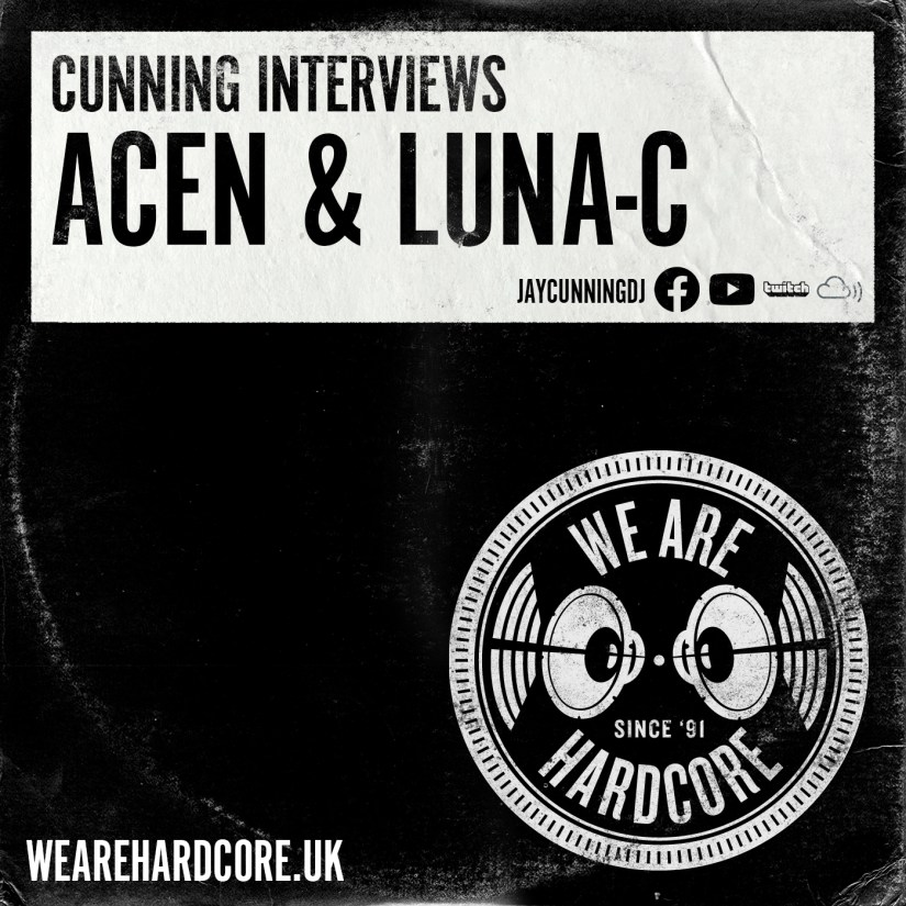 Cunning Interviews | ACEN & LUNA-C | WE ARE HARDCORE