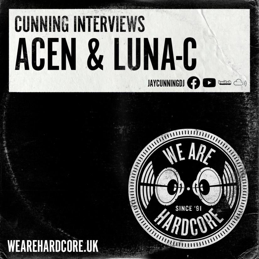 Cunning Interviews | ACEN & LUNA-C | WE ARE HARDCORE