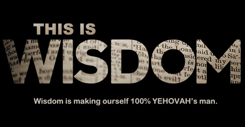 wisdom, knowledge, understanding, serve Yehovah wholly