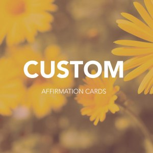 Custom Affirmation Cards