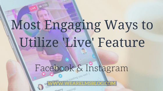 Most Engaging Ways to Utilize 'Live' Feature