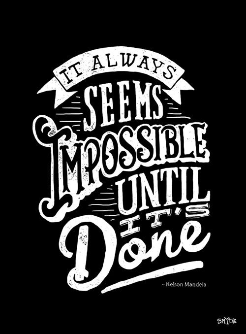 It Always Seems Impossible Until It's Done Quote