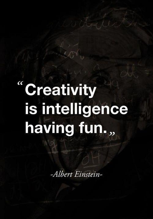 Creativity Is Intelligence Having Fun Quote