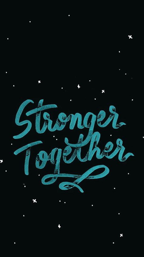 Stronger Together Quote