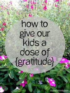 How to Give Our Kids a Dose of Gratitude