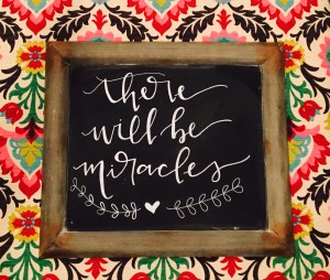 There Will Be Miracles