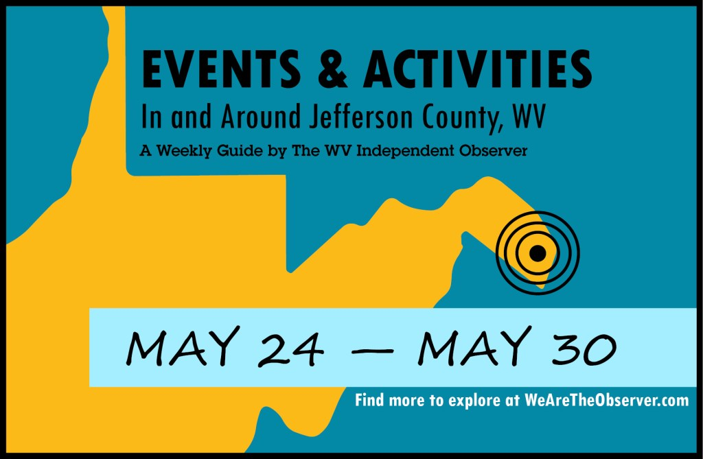 Events and activities happening in Jefferson County WV May 24 to May 30.