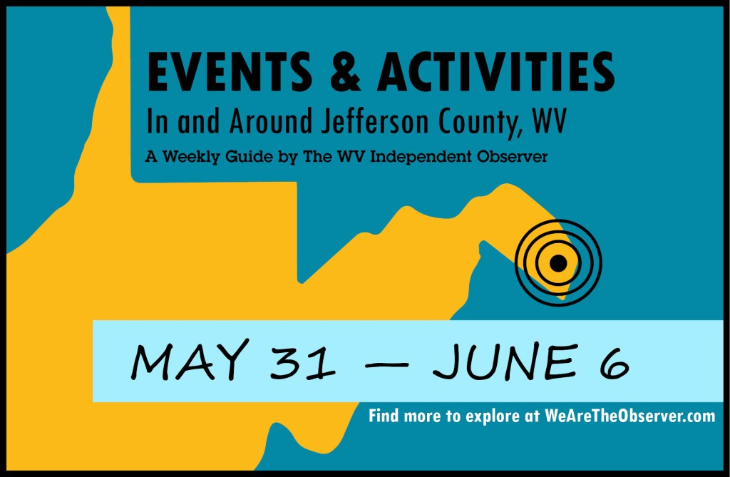 Activities and events in Jefferson County W.V. from May 31 to June 6,