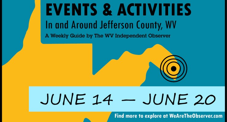 Activities and events in Jefferson County W.V. from June 14 to June 20.