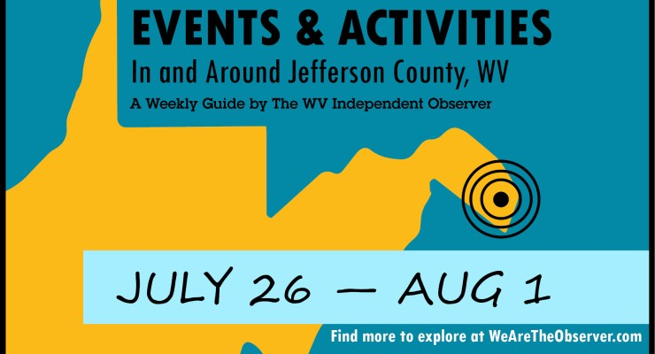 Activities and events in Jefferson County W.V. from July 26 to August 1.