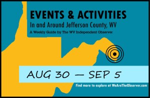 Activities and events in Jefferson County W.V. from August 30 to September 5.