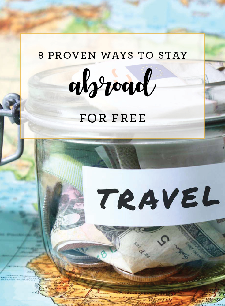 8 Proven Ways To Stay Abroad For Free