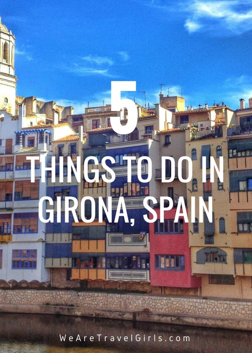 5 Things To Do In Girona, Spain