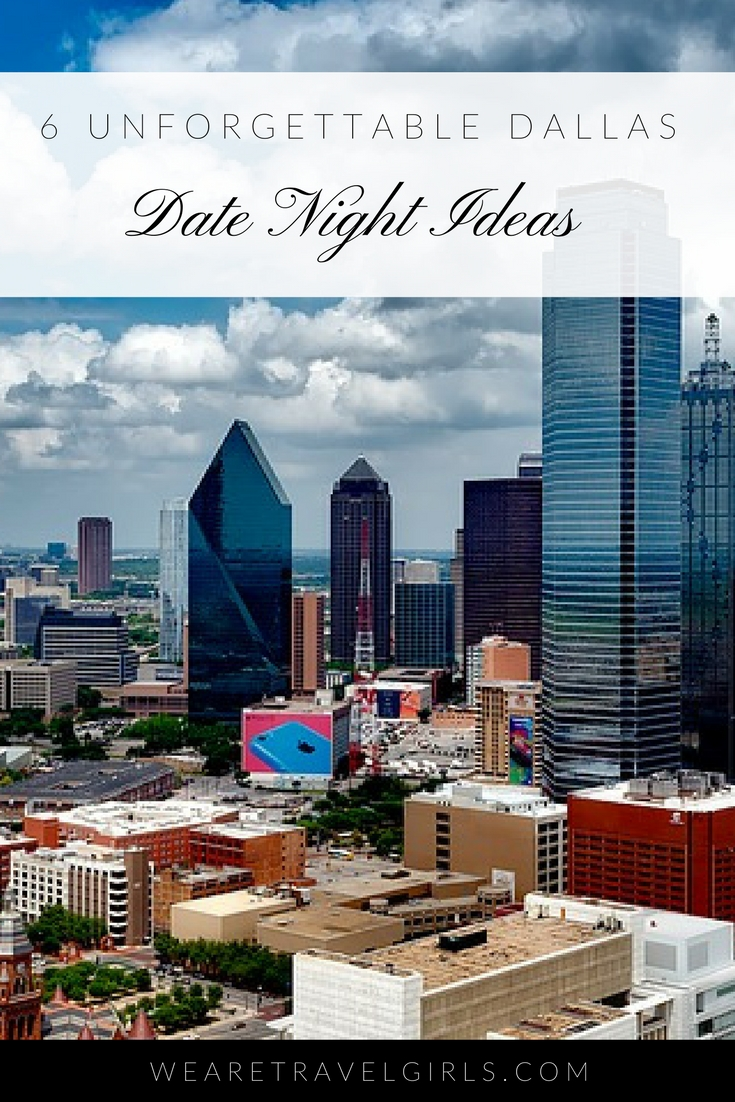 6 DALLAS DATE NIGHT IDEAS