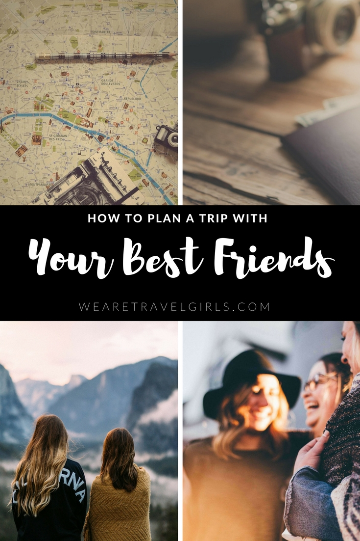 TIPS FOR PLANNING AN AROUND THE WORLD TRIP WITH YOUR BEST FRIENDS
