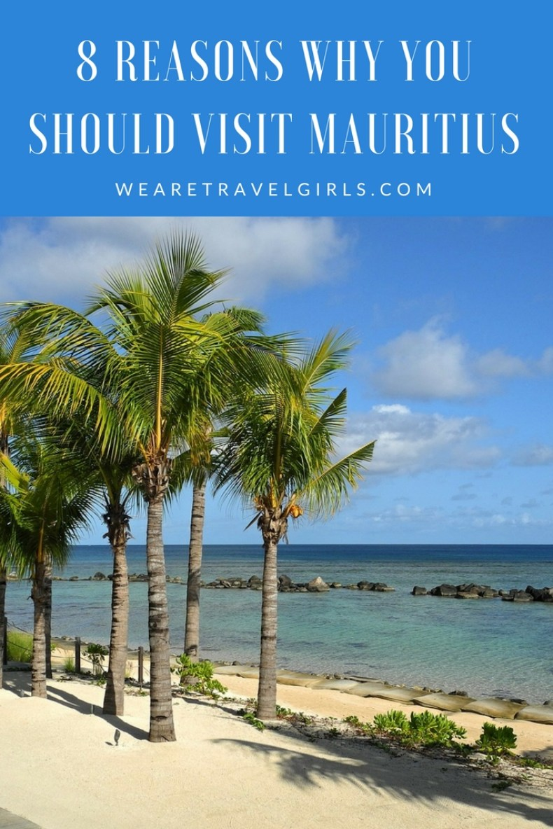 8 reasons why you should visit mauritius