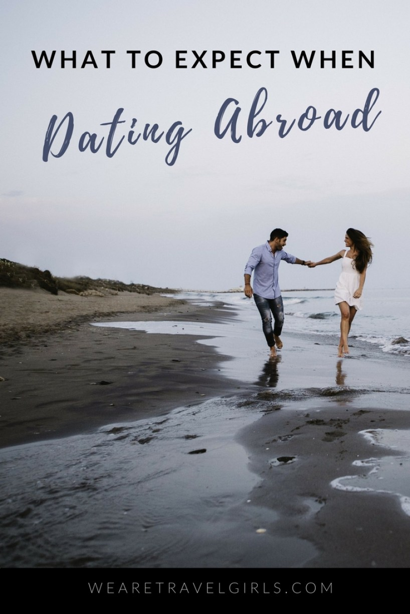 What To Expect When Dating Abroad